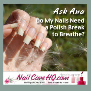 Nail Care Need to Breathe 300x300 Do Nails Breathe? Should I Take Polish Breaks?