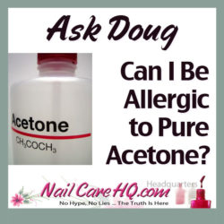 Ask Doug: Can I Be Allergic to Pure Acetone