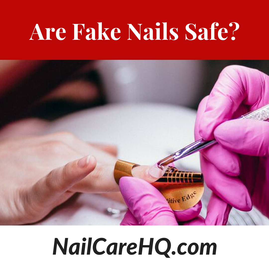 ASK ANA: Are Fake Nails Safe? - NailCareHQ.com