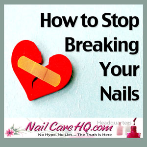 stop breaking nails Nailcare HQ