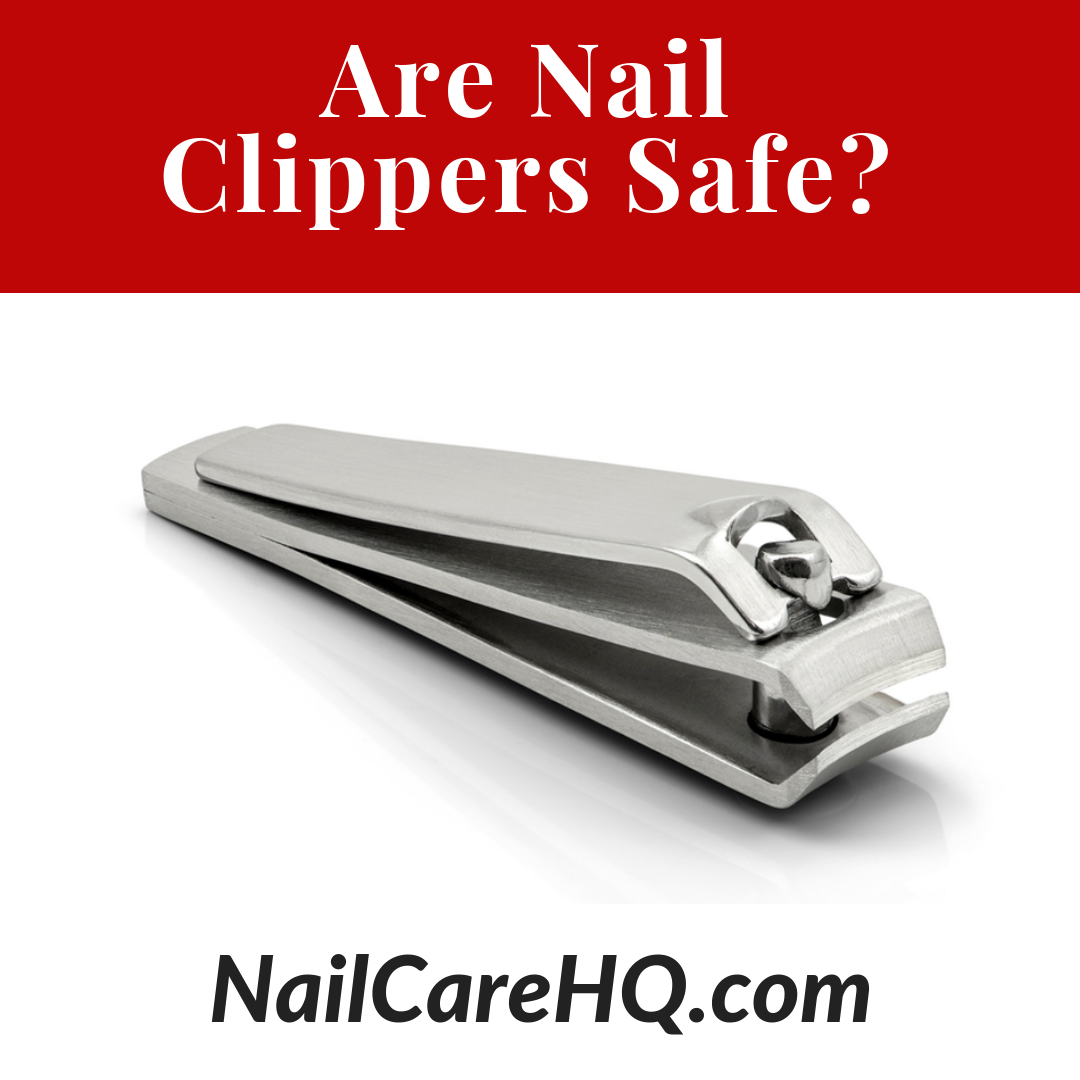 ASK ANA: Nail Clippers – Are They Safe? | Nail Care HQ