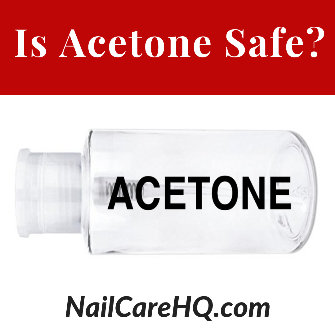 ASK ANA: Is Acetone a Safe Nail Polish Remover? | Nail Care HQ