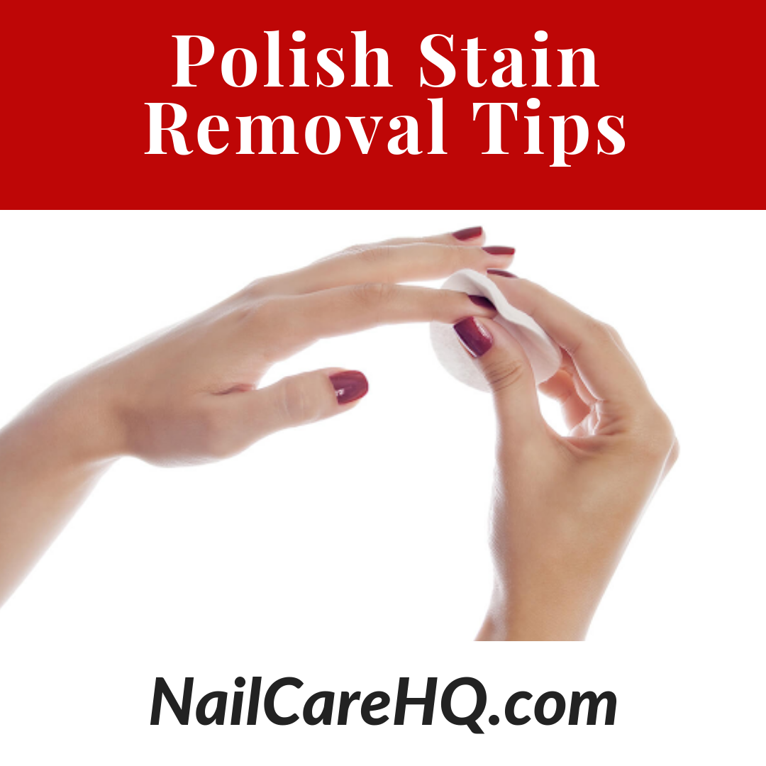 Polish Stain Removal Tips How To Remove Immediate Polish Stains