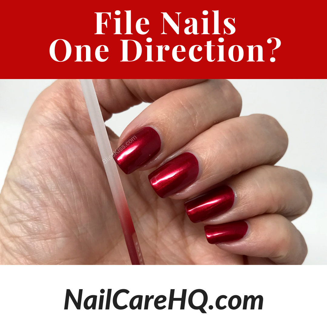 ASK ANA: Nail File – Should I File In One Direction? | Nail Care HQ