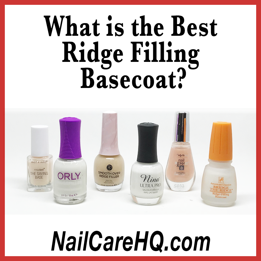 Best Ridge Filler The Basecoat Challenge Nail Care Hq